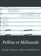Pelléas et Mélisande: drame lyrique en 5 actes et 12 tableaux