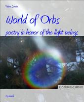 World of Orbs: poetry in honor of the light beings