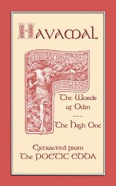 The Havamal - The Sayings of Odin the Wise One: An Extract from the Poetic Edda