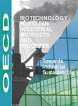 Biotechnology for Clean Industrial Products and Processes Towards Industrial Sustainability PDF