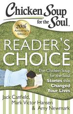 Chicken Soup for the Soul: Reader's Choice 20th Anniversary Edition