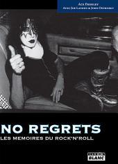 CAMION BLANC: NO REGRETS Les mémoires du rock'n'roll