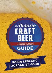 The Ontario Craft Beer Guide: Second Edition, Edition 2
