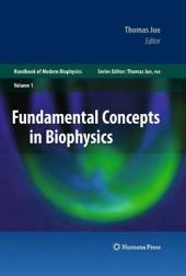 Fundamental Concepts in Biophysics: Volume 1