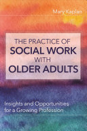The Practice of Social Work with Older Adults PDF