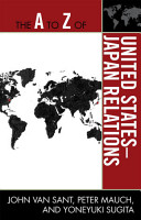 The A to Z of United States Japan Relations PDF