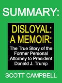 Summary: Disloyal: a Memoir