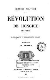 Histoire politique de la révolution de Hongrie, 1847-1849: Volume2