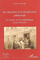 Les réactions à la réunification allemande: En France, en Grande-Bretagne et aux Etats-Unis
