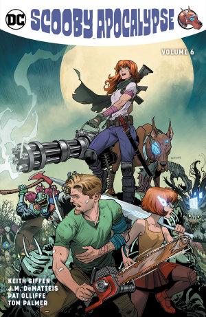Scooby Apocalypse Vol  6