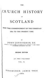The Church History of Scotland: 1638-1882