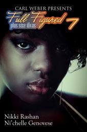 Full Figured 7: Carl Weber Presents