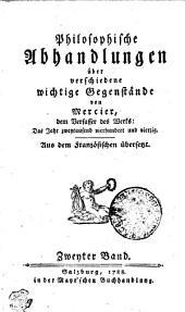 Philosophische Abhandlungen über verschiedene wichtige Gegenstände: Band 1