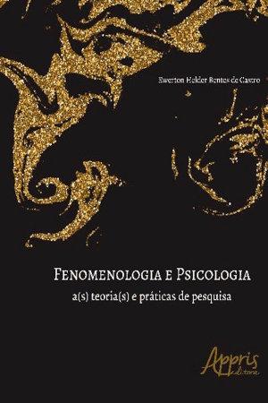 Fenomenologia e Psicologia  A s  Teoria s  e Pr  ticas de Pesquisa PDF