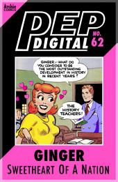 Pep Digital Vol. 062: Ginger: Sweetheart of a Nation