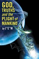 God  Truths and the Plight of Mankind PDF