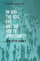 On God The Soul Evil And The Rise Of Christianity Book PDF