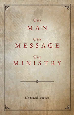 The Man  The Message  The Ministry