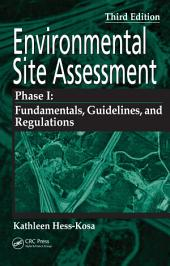Environmental Site Assessment Phase I: A Basic Guide, Third Edition, Edition 3