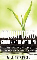 Aquaponic Gardening Demystified
