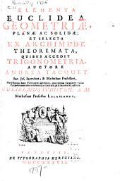 Elementa Euclidea geometriae, planae ac solidae: et selecta ex Archimede theoremata, quibus accedit trigonometria