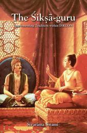 The Śikṣā-guru: Implementing Tradition Within ISKCON