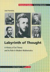 Labyrinth of Thought: A History of Set Theory and Its Role in Modern Mathematics