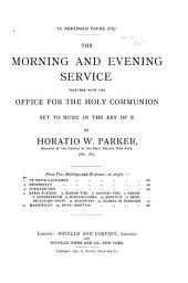 The Morning and Evening Service: Together with the Office for the Holy Communion : Set to Music in the Key of E, Op. 18
