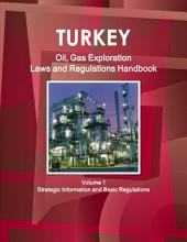 Turkey Oil and Gas Exploration Laws and Regulation Handbook