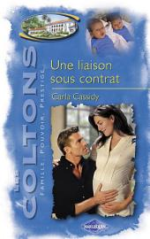 Une liaison sous contrat (Saga Les Coltons vol. 11)