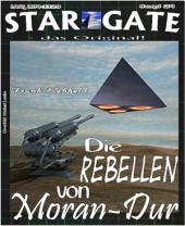 STAR GATE 024: Die Rebellen von Moran-Dur: Was geschah wirklich mit... Cat Groskowsky?