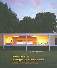 Women and the Making of the Modern House PDF