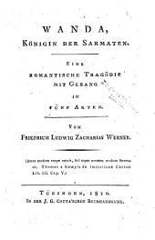 Wanda, Königen der Sarmaten: eine romantische Tragödie mit Gesang in fünf Akten