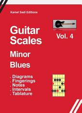 Guitar Scales Minor Blues: Vol. 4