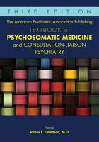 The American Psychiatric Association Publishing Textbook of Psychosomatic Medicine and Consultation Liaison Psychiatry  Third Edition PDF