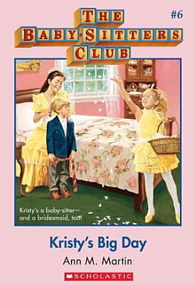 The Baby Sitters Club  6  Kristy s Big Day