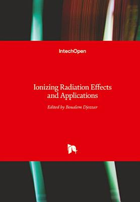 Ionizing Radiation Effects and Applications