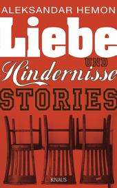Liebe und Hindernisse: Stories