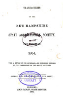 Transactions of the New Hampshire State Agricultural Society, 1850/52-1860, with Condensed Reports of County Societies ...