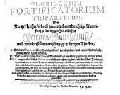 Florilegium fortificatorium tripartitum, Oder Kurtze, leichte, iedoch gründliche und richtige Anweisung zu der ietzigen Zeit üblichen Krieges-Bau-Kunst, und was derselben anhängig: in dreyen Theilen