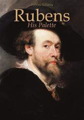 Rubens: His Palette