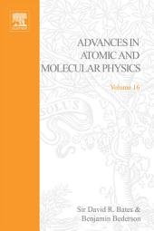 Advances in Atomic and Molecular Physics: Volume 16