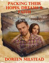 Packing Their Hopes, Dreams & Faith – a Pair of Mail Order Bride Romances