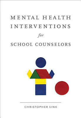Mental Health Interventions for School Counselors PDF