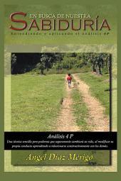 En Busca De Nuestra Sabiduría: Entendiendo Y Aplicando El Análisis 4P