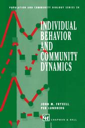Individual Behavior and Community Dynamics