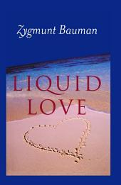 Liquid Love: On the Frailty of Human Bonds