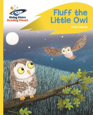 Reading Planet   Fluff the Little Owl   Yellow Plus  Rocket Phonics PDF
