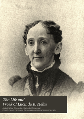 The Life and Work of Lucinda B. Helm: Founder of the Woman's Parsonage and Home Mission Society of the M.E. Church, South