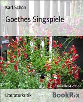 Goethes Singspiele